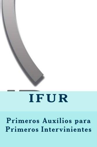 Primeros auxilios para primeros intervinientes (Volume 2) (Spanish Edition)