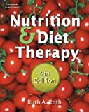 Nutrition and Diet Therapy (Book Only), Roth, Ruth A., 1111321019