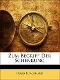 Zum Begriff Der Schenkung, Hugo Burckhard, 1141291355