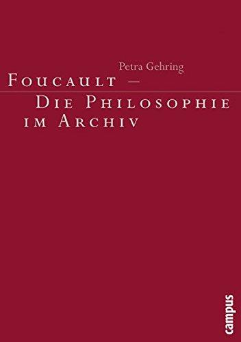Foucault - Die Philosophie im Archiv