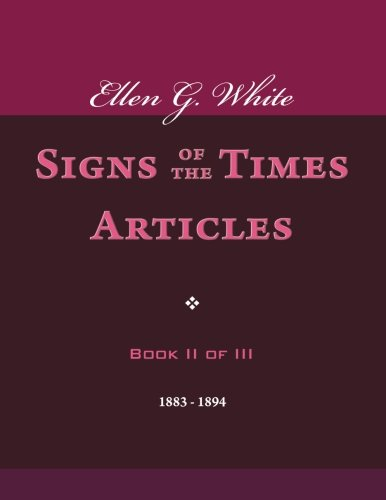 Ellen G. White Signs of the Times Articles, Book II of III