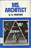 Ms. Architect, D. X. Fenten, 0664326153