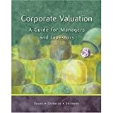 Corporate Valuation : A Guide for Managers and Investors, Daves, Phillip R. and Ehrhardt, Michael C., 032429073X
