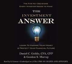 The Investment Answer (tentative) [Audiobook, Unabridged] Publisher: Hachette Audio; Unabridged edition