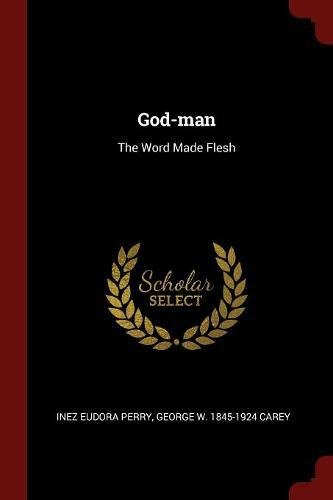 Read Online God-man: The Word Made Flesh pdf