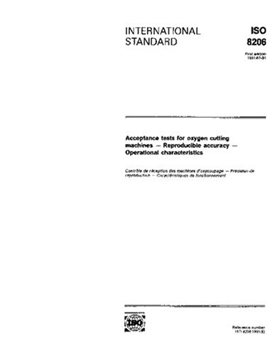 Download ISO 8206:1991, Acceptance tests for oxygen cutting machines - Reproducible accuracy - Operational characteristics pdf epub