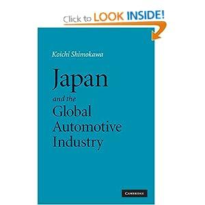 Japan and the Global Automotive Industry (Cambridge Studies in American) K?ichi Shimokawa