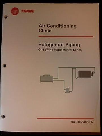 Ipod lydbog download Refrigerant Piping (One of the Fundamental Series) (Trane Air Conditioning Clinic, TRG-TRC006-EN) PDF RTF