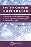 img - for The Tech Contracts Handbook: Software Licenses and Technology Services Agreement for Lawyers and Businesspeople book / textbook / text book