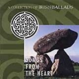 Songs from the Heart - A Collection of Irish Ballads by Ryan, Dillon, Moloney, Clancy, Parsons, O'Connell, Dohmnaill (1998-02-03)