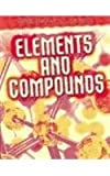 Elements and Compounds, Chris Oxlade, 1432900595