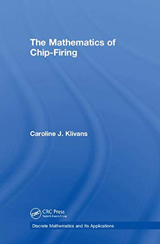 The Mathematics of Chip-Firing (Discrete Mathematics and Its Applications)-cover