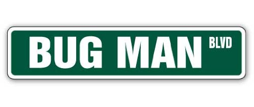 BUG MAN Street Sign insect pest control exterminator guy | Indoor/Outdoor |  24