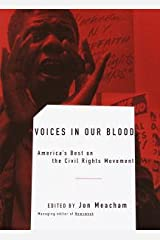 Voices in Our Blood: America's Best on the Civil Rights Movement Kindle Edition