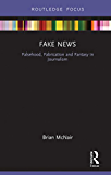 Fake News: Falsehood, Fabrication and Fantasy in Journalism (Disruptions)