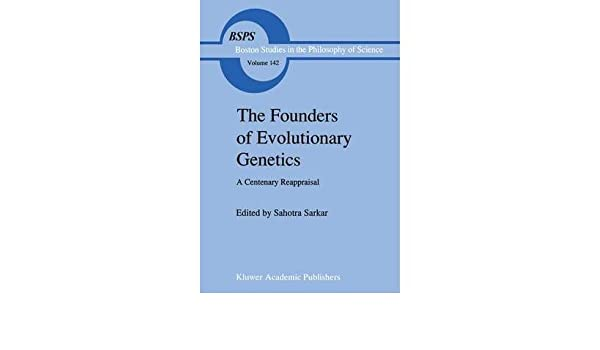 The Founders of Evolutionary Genetics: A Centenary Reappraisal