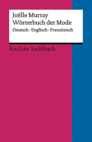 Wörterbuch der Mode: Deutsch – Englisch – Französisch (Reclams Universal-Bibliothek)