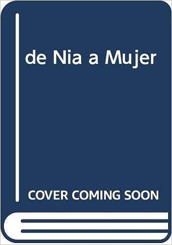 de Nia a Mujer: Amazon.es: Jose Maria Mendez Ribas: Libros