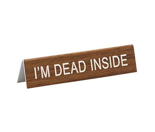 - About Face Designs I'M Dead Inside Desk Sign, 1.25