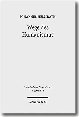 Wege des Humanismus: Studien