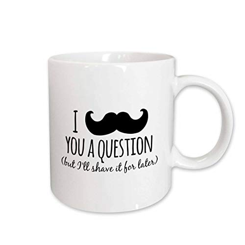 3dRose mug_151450_2 I Mustache You a Question But I Will Shave It for Later Fun Moustache Humor Funny Word Play Ceramic Mug, 15-Ounce