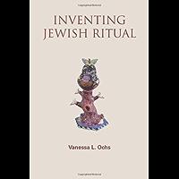 Inventing Jewish Ritual: New American Traditions (English Edition)