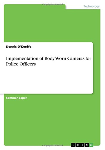 Implementation of Body Worn Cameras for Police Officers