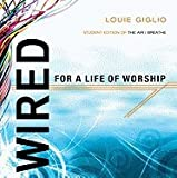 Wired for a Life of Worship (06) by Giglio, Louie [Paperback (2006)]