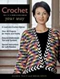 Crochet Your Way, Gloria Tracy and Susan Levin, 1561583103