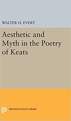 Aesthetic and Myth in the Poetry of Keats (Princeton Legacy Library)