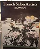 French Salon Artists, Eighteen Hundred to Nineteen Hundred, Richard R. Brettell, 0810909464