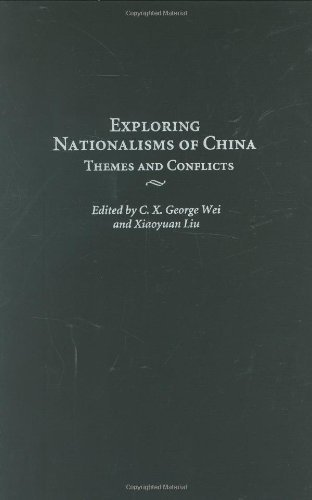 Download Exploring Nationalisms of China: Themes and Conflicts (Contributions to the Study of World History) Pdf