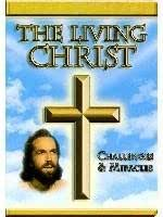 Living Christ Challenges & Miracles