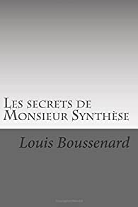 Les secrets de Monsieur Synthese par Louis Boussenard