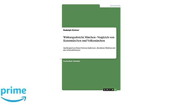 Wirkungsabsicht Märchen - Vergleich von Kunstmärchen und Volksmärchen (German Edition)