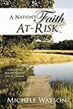 A Nation's Faith At-Risk, Michele Watson, 1452080852