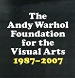The Andy Warhol Foundation for the Visual Arts 20-Year Report 9780976526315