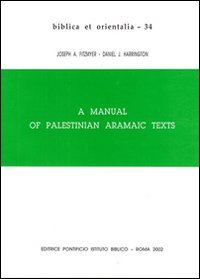 A Manual of Palestinian Aramaic Texts: (Second century B.C.-Second century A.D.)