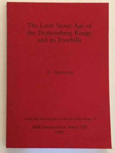 The Later Stone Age of the Drakensberg Range and its Foothills (Cambridge monographs in African archaeology) (Pt.19)