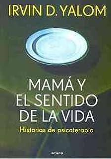 Mama y el sentido de la vida (Fuera de coleccion) (Spanish Edition)