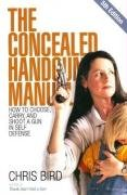 The Concealed Handgun Manual: How to Choose, Carry, and Shoot a Gun in Self Defense, 5th Edition