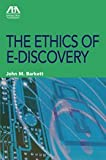 The Ethics of E-Discovery, Barkett, John M., 1604422564