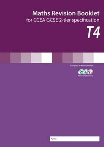 Maths Revision Booklet T4: For Ccea GCSE 2-Tier Specification Neill Hamilton