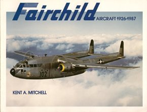 Fairchild Aircraft 1926-1987 by Kent A. Mitchell (1997-01-01) for sale  Delivered anywhere in Canada