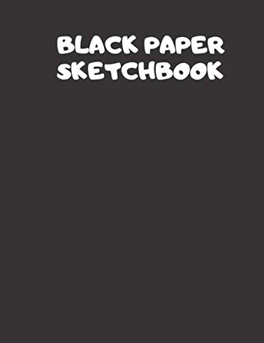 Black Paper Sketchbook: Black Pages Notebook 100 Pages Large Size (8.5 x 11)
