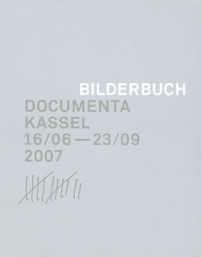 Bilderbuch: Documenta Kassel 16/06-23/09 (Varia Series) (2007-08-01)