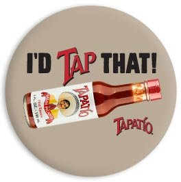 2013 Campaign Buttons - Tapatio, I'd TAP That, Officially Licensed Product Brand Artwork, 1.25