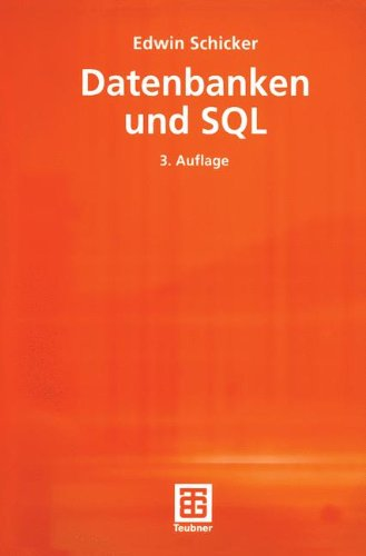 Datenbanken und SQL: Eine praxisorientierte Einführung mit Hinweisen zu Oracle und MS-Access (Informatik & Praxis) Taschenbuch – 28. September 2000 Edwin Schicker Teubner Verlag 3519229919 Anwendungs-Software