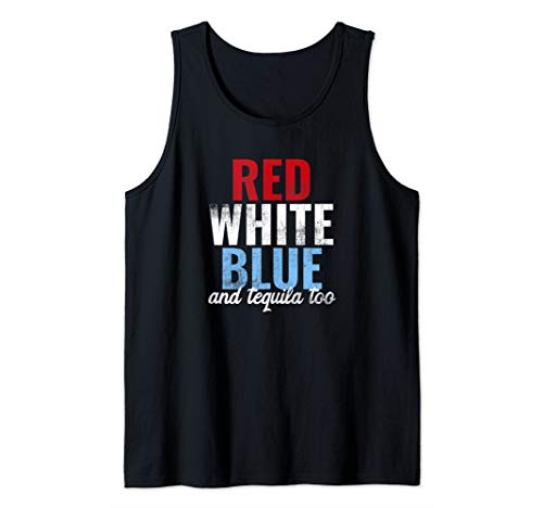 Funny Red White Blue & Tequila Too 4th of July  Tank Top