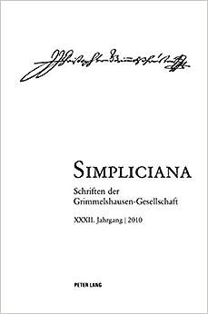 Simpliciana: Schriften der Grimmelshausen-Gesellschaft XXXII (2010)- In Verbindung mit dem Vorstand der Grimmelshausen-Gesellschaft (German Edition)